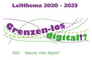 Leitthema 2021 Gesund, vital, digital?